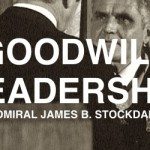 GOODWILL LEADERSHIP — Admiral James B. Stockdale