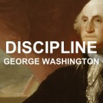 DISCIPLINE – George Washington