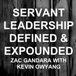 SERVANT LEADERSHIP DEFINED & EXPOUNDED