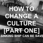 How To Change a Culture | The Diagnosis | Part One