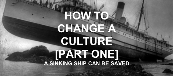 HOW TO CHANGE A CULTURE 1