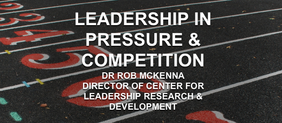 Rob McKenna Leadership business culture under pressure and competition podcast