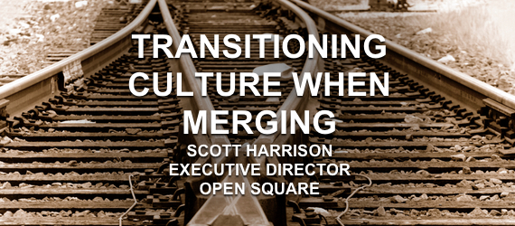 Scott harrison Executive Director Open Square Business Culture Merging Companies