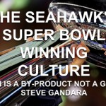 The Seahawk's Super Bowl Winning Culture – Part One
