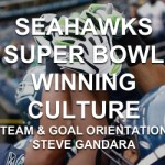 Seahawks Super Bowl Winning Culture – Part Four