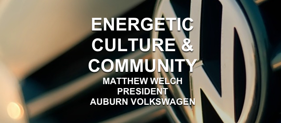 BUSINESS CULTURE MATTHEW WELCH AUBURN VOLKSWAGEN excellent cultures
