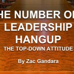The Number One Leadership Hangup – Top Down Attitude