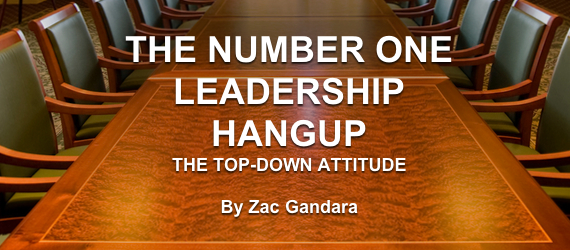 Number One Leadership Hangup Top Down Attitude