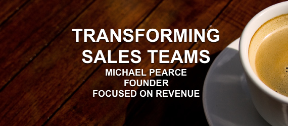Michael Pearce Increasing Revenue & Transforming Sales Teams. Excellent Cultures.