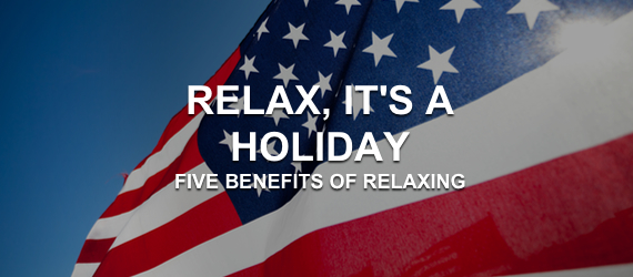 Five Benefits to Relaxing Independence Day Excellent Cultures
