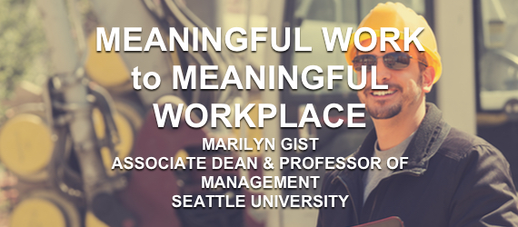 Meaningful Work to Meaningful Workplace